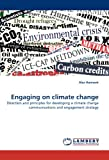 img - for Engaging on climate change: Direction and principles for developing a climate change communications and engagement strategy book / textbook / text book