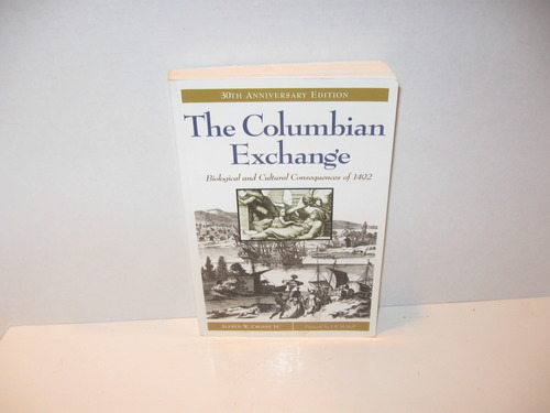 a review of the colombian exchange by alfred w crosby Get this from a library the columbian exchange : biological and cultural consequences of 1492 [alfred w crosby.