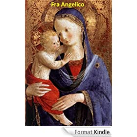166 Color Paintings of Fra Angelico (Guido di Pietro) - Early Italian Renaissance Painter (c. 1395 - February 18, 1455) (English Edition)