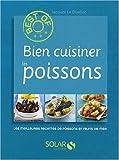 echange, troc Jacques Le Divellec - Bien cuisiner les poissons : Les meilleures recettes de poissons et fruits de mer