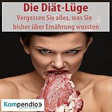 Die Diät-Lüge: Vergessen Sie alles, was Sie bisher über Ernährung wussten Hörbuch von Daniela Nelz Gesprochen von: Michael Freio Haas