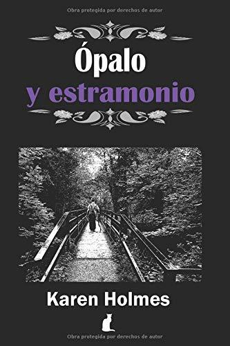 Ópalo y Estramonio La magia de las piedras en una fantasía urbana de #Horizonte (Susurros de Piedra)  [Holmes, Karen] (Tapa Blanda)