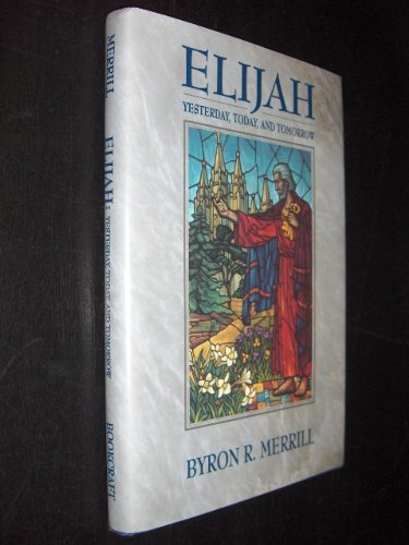 Image for Elijah: Yesterday, Today, and Tomorrow