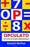 img - for OPCULATO : un livre de puzzles math matiques (French Edition) book / textbook / text book