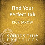 Finding Your Perfect Job | Rick Jarow
