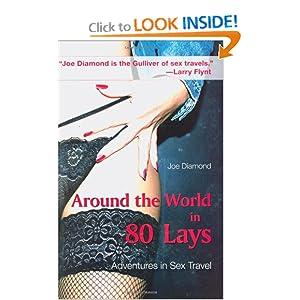 Around the World in 80 Lays: Adventures in Sex Travel Joe Diamond