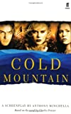 Cold Mountain: Screenplay Anthony Minghella