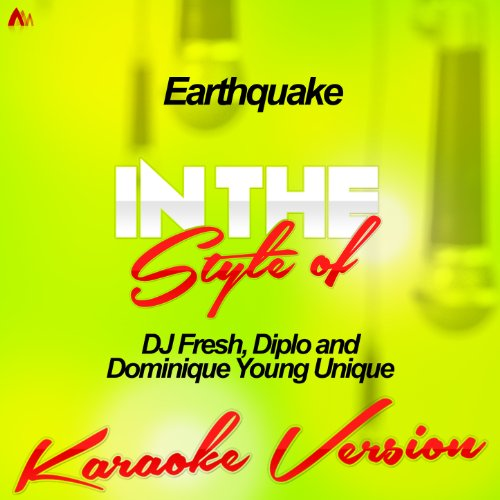 Earthquake (In The Style Of Dj Fresh, Diplo And Dominique Young Unique) [Karaoke Version] - Single [Explicit]