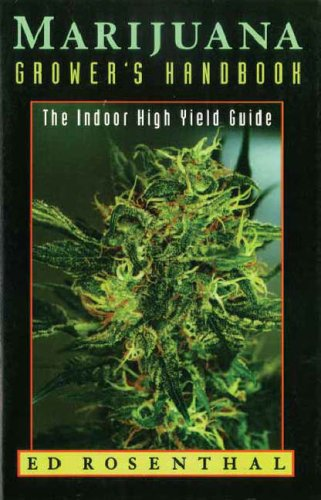 Marijuana Grower's Handbook: The Indoor High