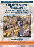 Creative Scenic Modelling: A Practical Approach To Model Railway Landscaping (185794352X) by Parkinson, John