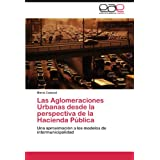 Las Aglomeraciones Urbanas desde la perspectiva de la Hacienda Pública: Una aproximación a los modelos de intermunicipalidad...