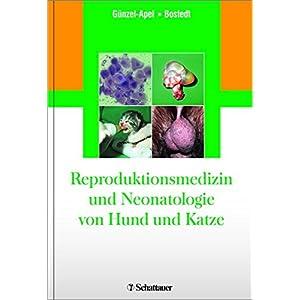 Reproduktionsmedizin und Neonatologie von Hund und Katze