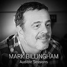 Mark Billingham - June 2017: Audible Sessions: FREE Excusive interview Discours Auteur(s) : Elise Italiaander Narrateur(s) : Mark Billingham