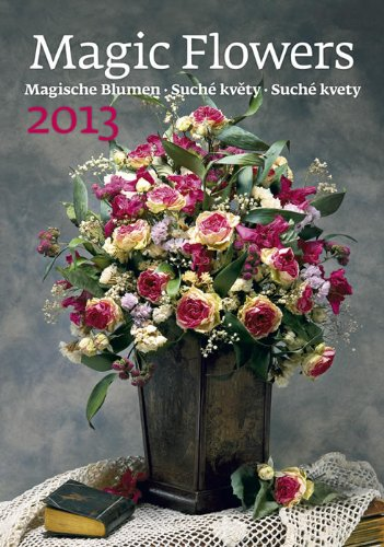 Magic Flowers 2013 Wall Calendar