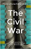 The Civil War: Complete text of the best narrative history of the Civil War with over 100 actual pictures