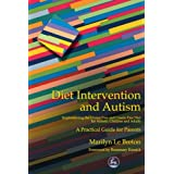 Diet Intervention and Autism: Implementing the Gluten Free and Casein Free Diet for Autistic Children and Adults - A Practical Guide for Parentsby Rosemary Kessick