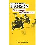 Carnage et culture : Les grandes batailles qui ont fait l'Occidentpar Victor Davis Hanson