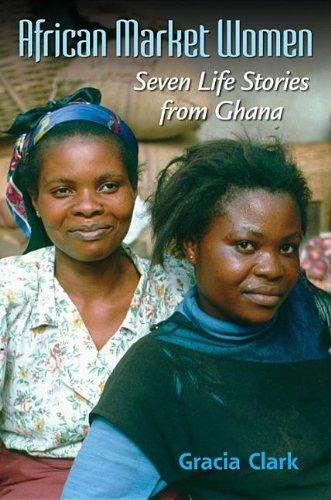 African Market Women: Seven Life Stories from Ghana