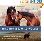 Wild Horses, Wild Wolves: Legends at...