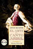 img - for El arte del canto/ The art of singing: El Misterio De La Voz Desvelados/ the Mystery of the Revealed Voice (Libros Singulares) (Spanish Edition) book / textbook / text book