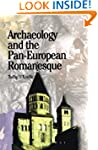 Archaeology and the Pan-European Roma...
