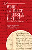 img - for Word and Image in Russian History: Essays in Honor of Gary Marker book / textbook / text book