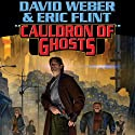 Cauldron of Ghosts: Honorverse Wages of Sin, Book 3 Audiobook by David Weber, Eric Flint Narrated by Peter Larkin