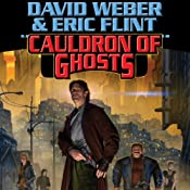 Cauldron of Ghosts: Honorverse Wages of Sin, Book 3 | [David Weber, Eric Flint]
