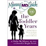 The Mommy MD Guide to the Toddler Years (Mommy MD Guides) ~ Jennifer Bright Reich