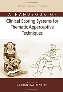 A Handbook of Clinical Scoring Systems for Thematic Apperceptive Techniques (Personality and Clinical Psychology)