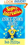 Super Incredible Knock-Knock Jokes Fo...