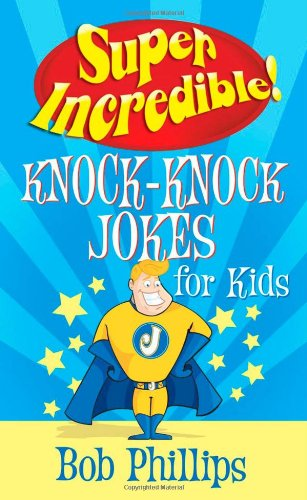 Super Incredible Knock-Knock Jokes for Kids