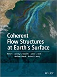 img - for Coherent Flow Structures at Earth's Surface book / textbook / text book