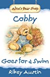 Cobby Goes For A Swim: Alice's Bear Shop