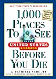 1,000 Places to See in the United States and Canada Before You Die, updated ed. (0761163360) by Schultz, Patricia