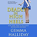 Deadly in High Heels Audiobook by Gemma Halliday Narrated by Caroline Shaffer