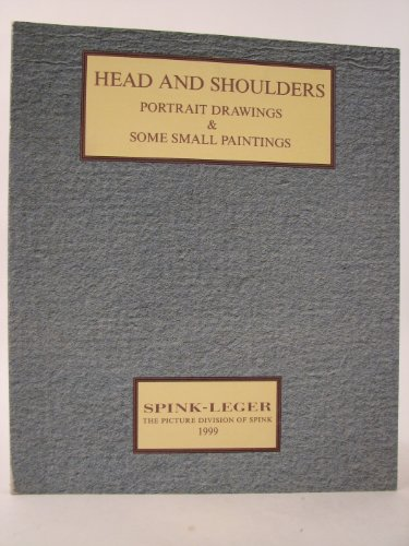 HEAD AND SHOULDERS Portrait Drawings & Some Small Paintings: 16th November - 17th December 1999 Monday to Friday 9 am - 5.30 Pm