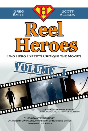 Greg Smith - Reel Heroes: Volume 1: Two Hero Experts Critique the Movies