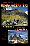Bergwanderatlas Osttirol & Südtiroler Dolomiten. 193 Bergwanderungen + 208 Varianten
