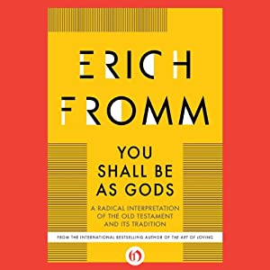 You Shall Be as Gods: A Radical Interpretation of the Old Testament and Its Tradition | [Erich Fromm]