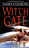 Wit'ch Gate (The Banned and the Banished, Book 4) (0345442644) by Clemens, James