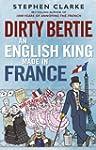 Dirty Bertie: An English King Made in...