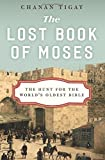 img - for The Lost Book of Moses: The Hunt for the World's Oldest Bible book / textbook / text book