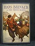 Hans Brinker: or, The Silver Skates