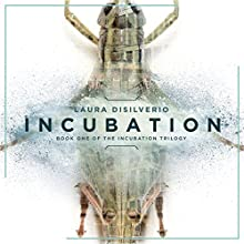 Incubation: The Incubation Trilogy, Book 1 Audiobook by Laura DiSilverio Narrated by Evie Cameron
