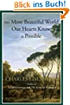 The More Beautiful World Our Hearts K...