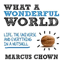 What a Wonderful World (       UNABRIDGED) by Marcus Chown Narrated by Clive Mantle
