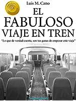 El fabuloso viaje en tren: Viaje al �xito (Spanish Edition)