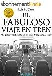 El fabuloso viaje en tren: Viaje al �...