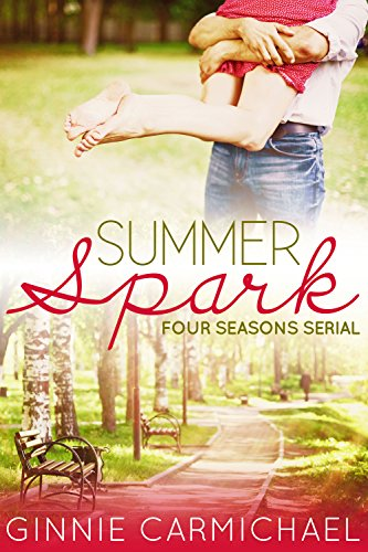 ebook: Summer Spark: A Contemporary Romance Novella (Four Seasons Serial Book 1) (B00QVT7M5U)
